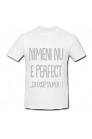 Tricou Nimeni nu e perfect alb