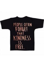 Tricou Oamenii uita adesea ca bunatatea este gratuita. negru