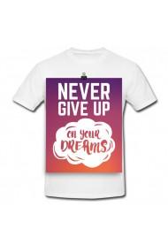 Tricou Nu ceda niciodata pentru visul tau! alb