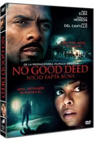 Nicio fapta buna / No Good Deed - DVD
