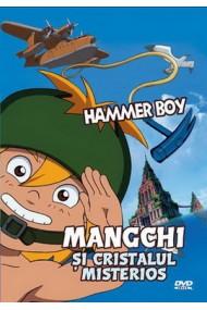 Mangchi si Cristalul Misterios / Hammerboy - DVD