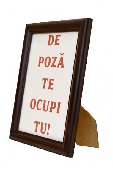 Rama foto cu mesaj personalizat - De Poza Te Ocupi Tu